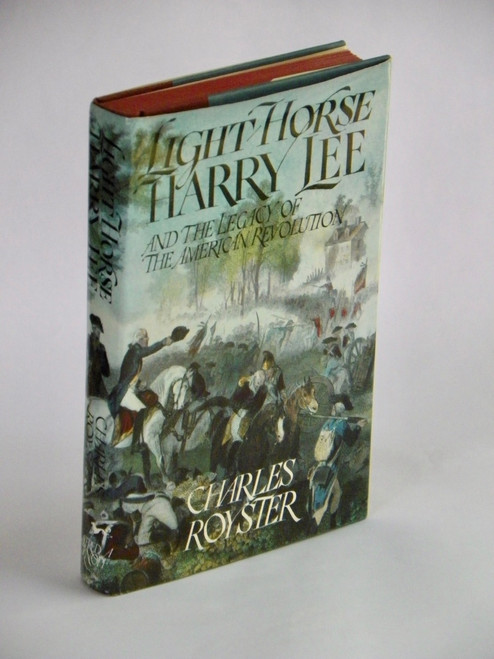 Light Horse Harry Lee and the Legacy of the American Revolutions (1981 HC) Royster