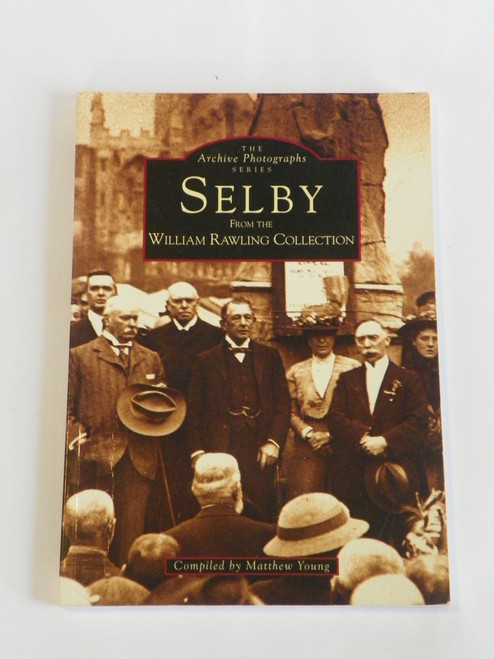 The Archive Photographs series: Selby - from the William Rawling Collection (Yorkshire)