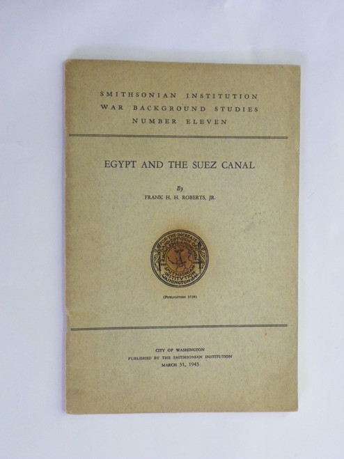Egypt and the Suez Canal 1943 VINTAGE WORLD WAR II by Frank H. H. Roberts Jr.