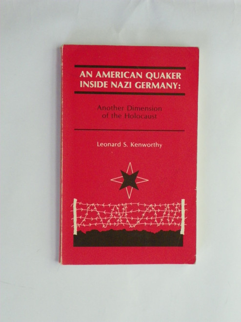 An American Quaker Inside Nazi Germany : Another Dimension of the Holocaust KENWORTHY