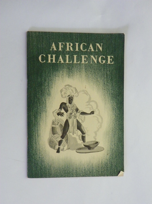African Challenge : The Story of the British in Tropical Africa 1945 PAMPHLET