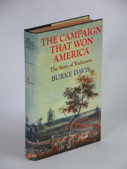 The Campaign That Won America : The Story of Yorktown - SIGNED by Burke Davis