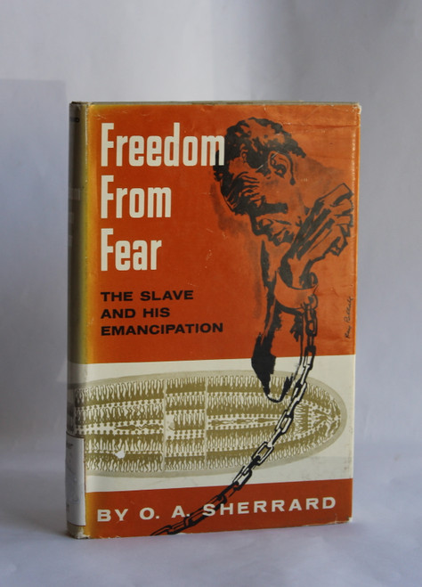 Freedom From Fear : The Slave and His Emancipation (1961 HC) by O. A. Sherrard