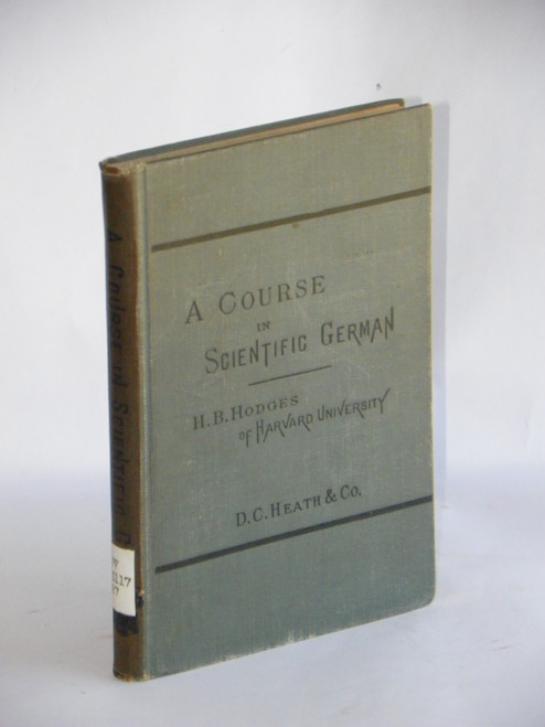 A Course in Scientific German, Revised & Enlarged Edition 1905 HC by H. B. Hodges