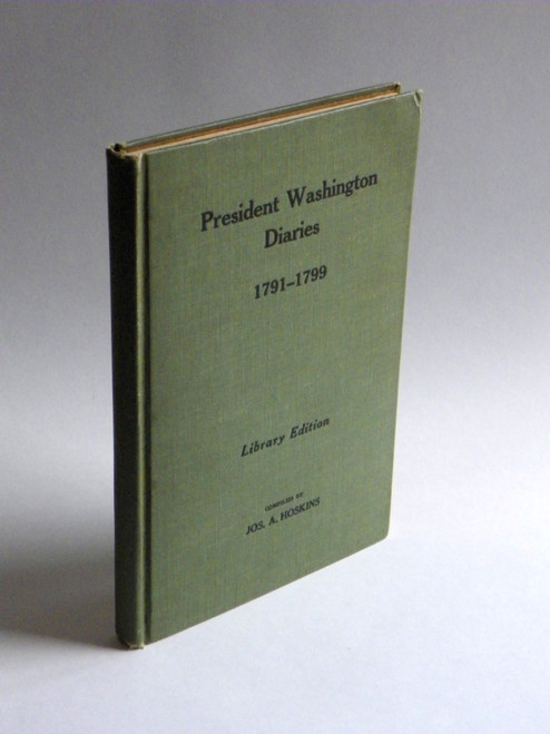President Washington's Diaries, 1791-1799 - 1921 SIGNED by author Hoskins