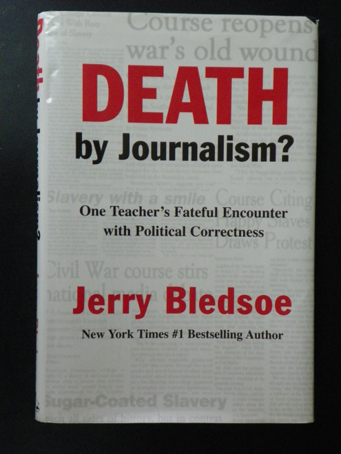 Death by Journalism? - SIGNED FIRST. One Teacher's Fateful Encounter with Political Correctness