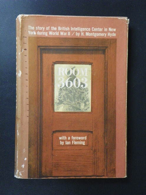 Room 3603 : The story of the British Intelligence Center in New York during World War II, with foreward by Ian Fleming