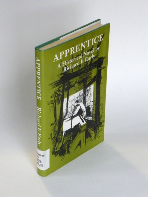 Apprentice : A historical novel (1977 First) Richard Early QUAKER