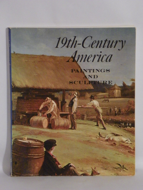 19th Century America: Paintings and Sculpture.. Metropolitan Museum of Art 1970