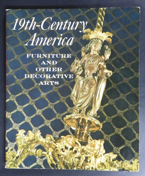 19th-Century America Furniture and Other Decorative Arts 1970 Metropolitan Museum of Art