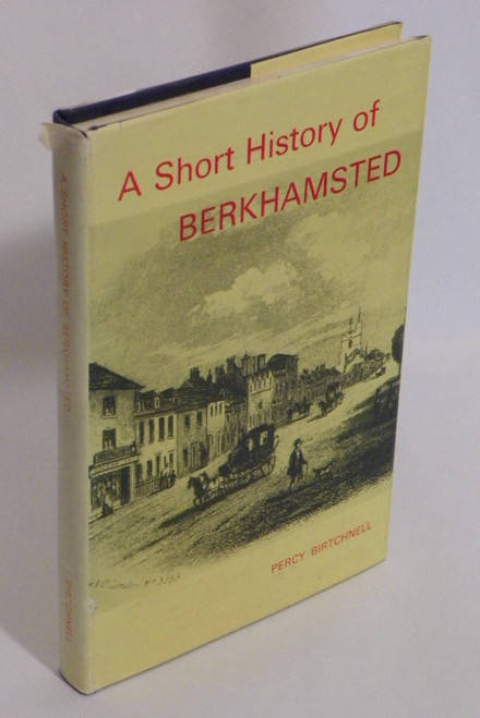 A Short History of Berkhamsted, England (1972) by Percy Birtchnell