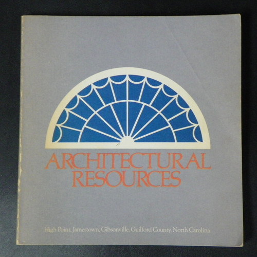 Architectural Resources: High Point, Jamestown, Gibsonville, Guilford County, North Carolina