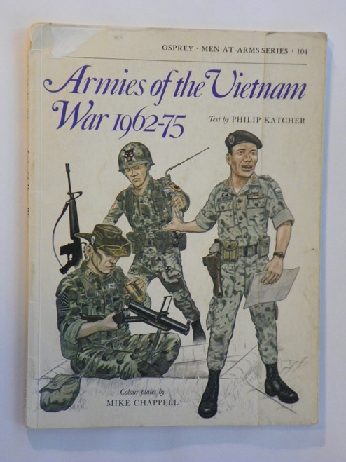 Armies of the Vietnam War 1962-75 OSPREY Men-At-Arms Series no. 104