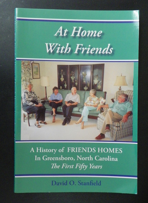At Home with Friends: A History of Friends Homes in Greensboro, North Carolina