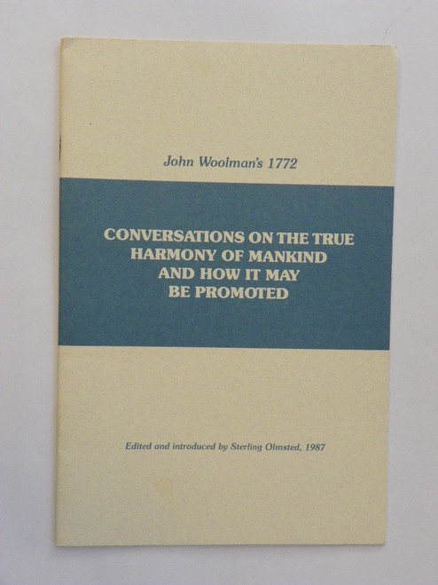 Conversations on the True Harmony of Mankind QUAKERS John Woolman 1987