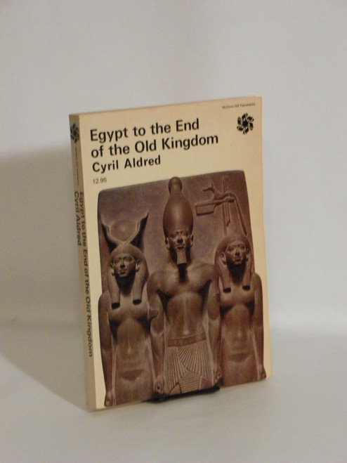 Egypt to the End of the Old Kingdom by Cyril Aldred (1970 PB)