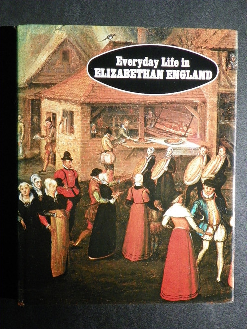 Everyday Life in Elizabethan England (1978 HC) David Mountfield