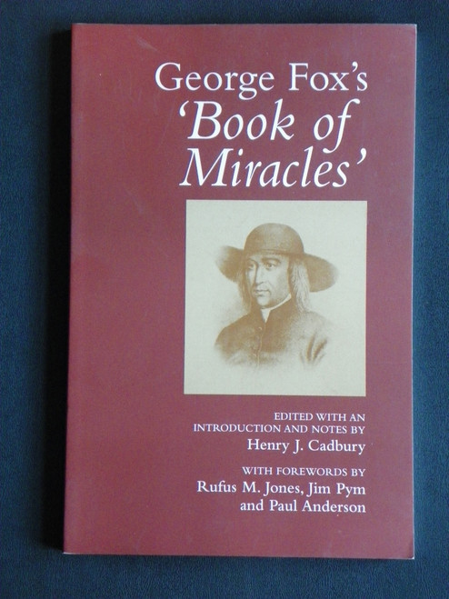 George Fox's 'Book of Miracles' QUAKERS (2000 PB) Henry Cadbury