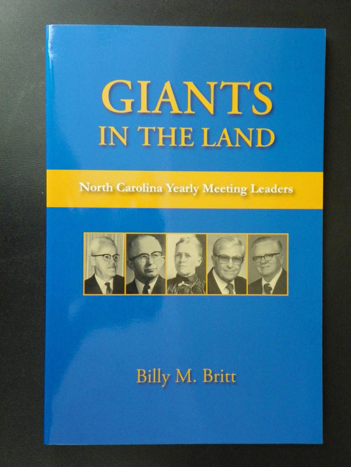 Giants in the Land: North Carolina Yearly Meeting Leaders QUAKERS Billy Britt 2012 PB