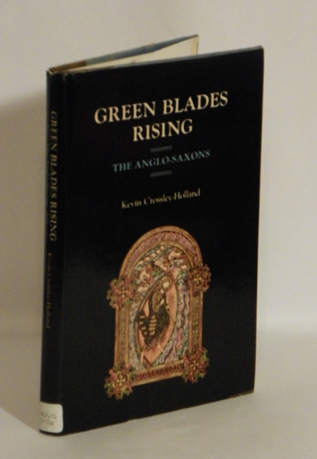 Green Blades Rising : The Anglo-Saxons (1976 HC) by Kevin Crossley-Holland