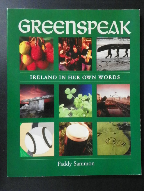 Greenspeak: Ireland in Her Own Words (2002 PB) by Paddy Sammon IRISH LANGUAGE