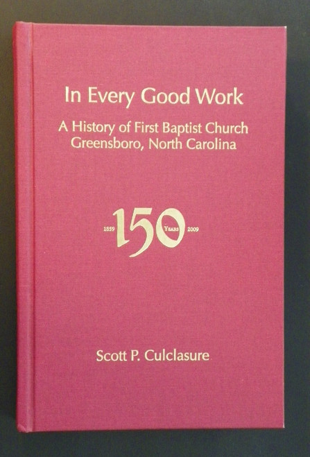 In Every Good Work - A History of First Baptist Church Greensboro, North Carolina