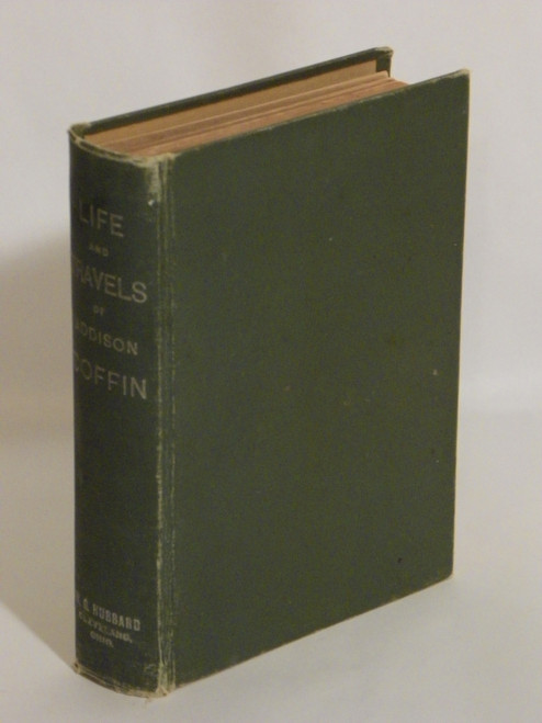 1897 FIRST Life and Travels of Addison Coffin QUAKERS Underground Railroad