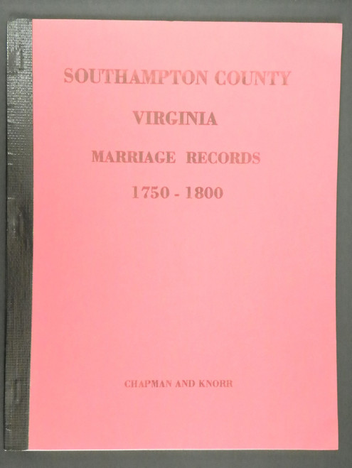Marriage Bonds of Southampton County, Virginia 1750-1800 GENEALOGY