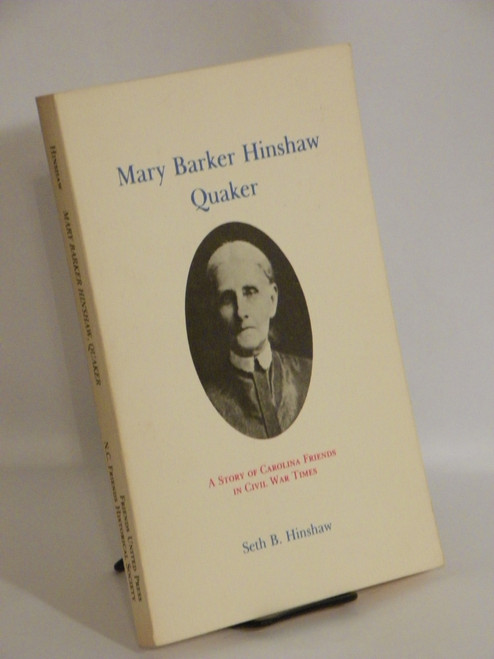 Mary Barker Hinshaw, Quaker : A Story of Carolina Friends in Civil War Times