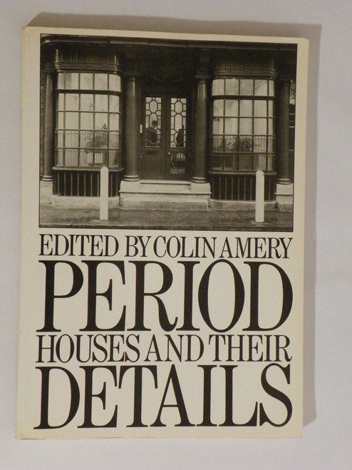 Period Houses and Their Details (1986 PB) by Colin Amery