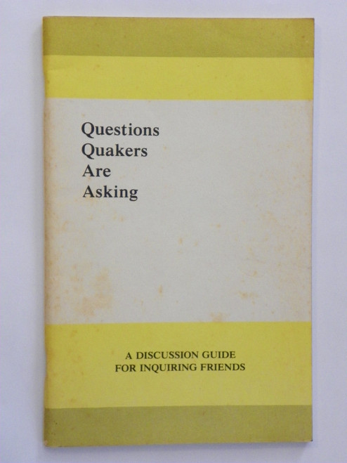 Questions Quakers Are Asking : A Discussion Guide for Inquiring Friends