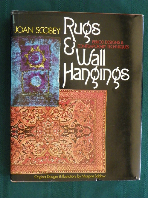 Rugs & Wall Hangings: Period Designs and Contemporary Techniques JOAN SCOBEY