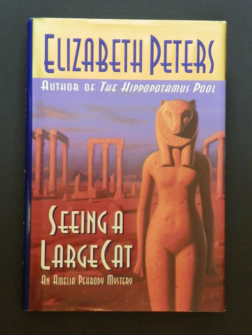 Seeing a Large Cat (Amelia Peabody mystery) FIRST 1997 HC Elizabeth Peters