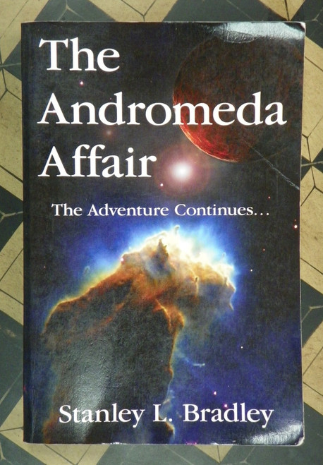 The Andromeda Affair, The Adventure Continues by Stanley Bradley (2006 PB)