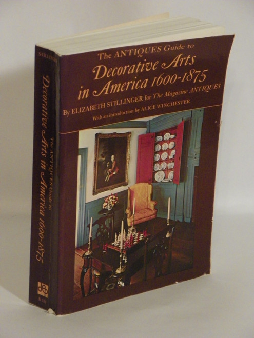 The ANTIQUES Guide to Decorative Arts in America (1973 PB) Elizabeth Stillinger