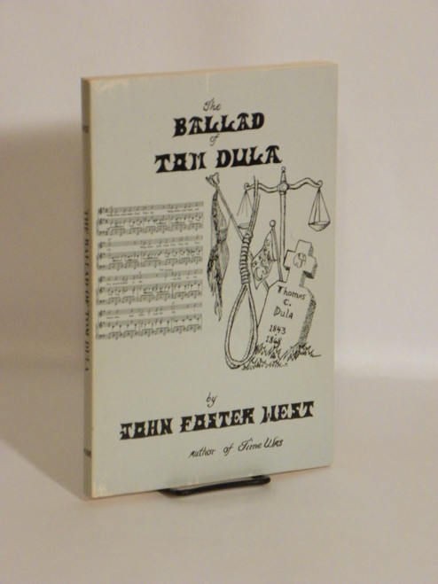 The Ballad of Tom Dula SCARCE TRUE CRIME North Carolina by John Foster West