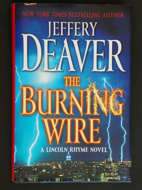 The Burning Wire - A Lincoln Rhyme Novel - SIGNED FIRST Jeffery Deaver