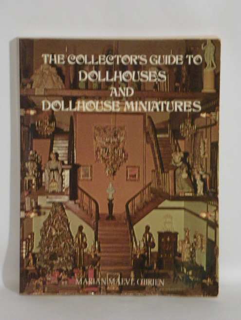 The Collector's Guide to Dollhouses and Dollhouse Miniatures MARIAN O'BRIEN