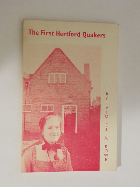 The First Hertford Quakers 1970 QUAKER GENEALOGY ENGLAND Violet Rowe