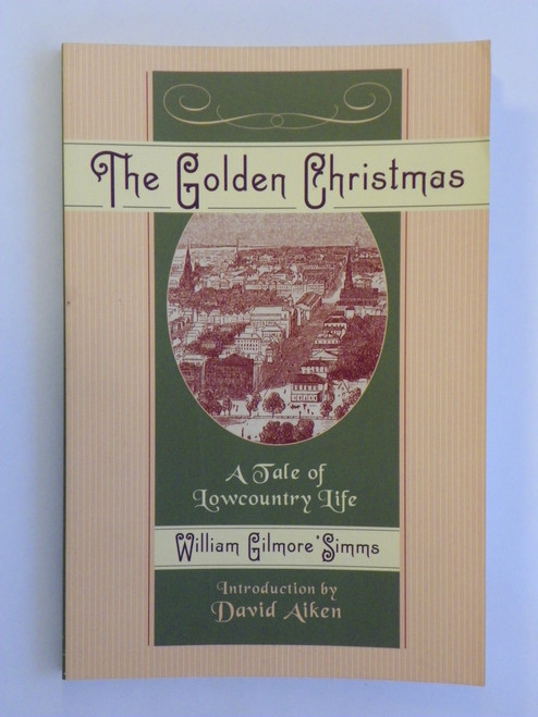 The Golden Christmas: A Tale of Lowcountry Life by William Gilmore Simms