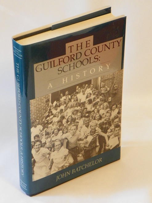 The Guilford County Schools : A History (1991 HC) NORTH CAROLINA John Batchelor