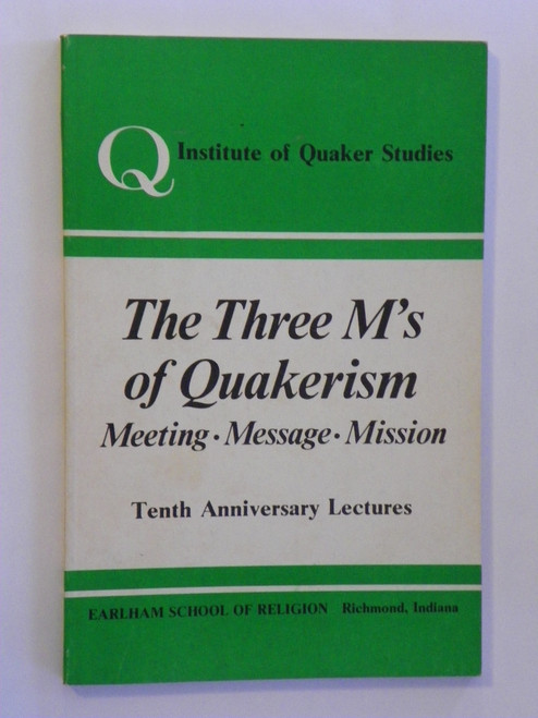 The Three M's of Quakerism : Meeting, Message, Mission (1971 PB) QUAKERS