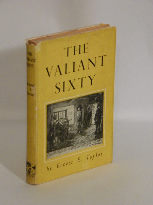 The Valiant Sixty (1951 HC) VINTAGE QUAKERS by Ernest Taylor