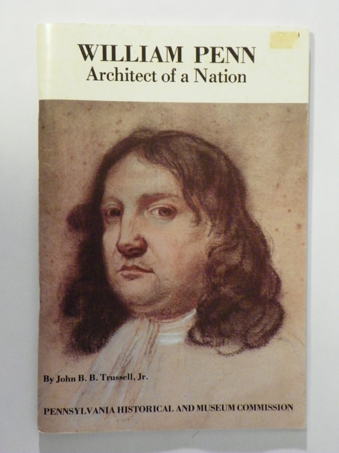 William Penn, Architect of a Nation by John B. B. Trussell Jr.
