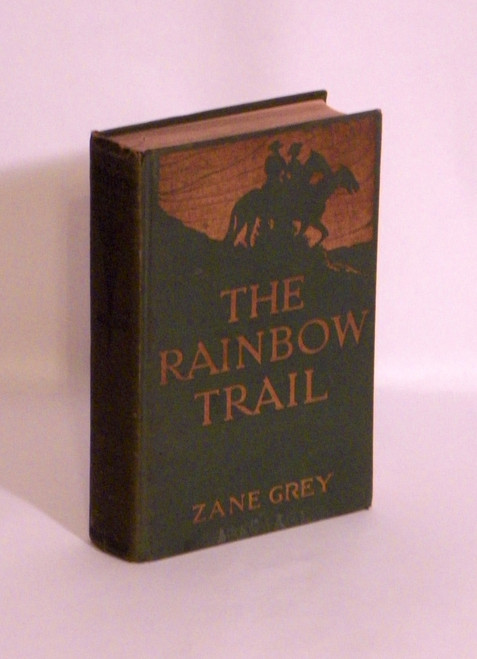 The Rainbow Trail : A Romance - FIRST PRINTING no DJ