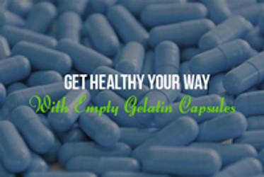 Get Healthy Your Way With Empty Gelatin Capsules | Flavored Empty Gelatin Capsules