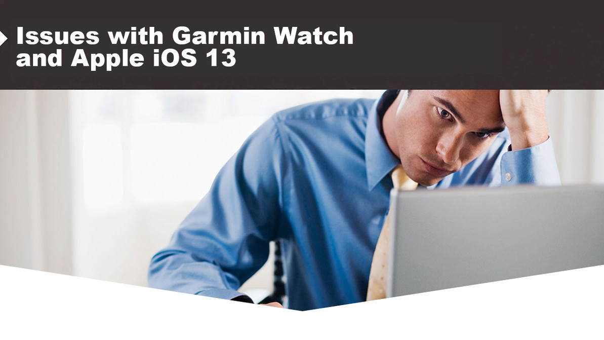Issues with Garmin Watch and Apple iOS 13