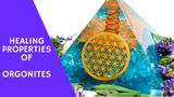 Healing Properties of Orgonites