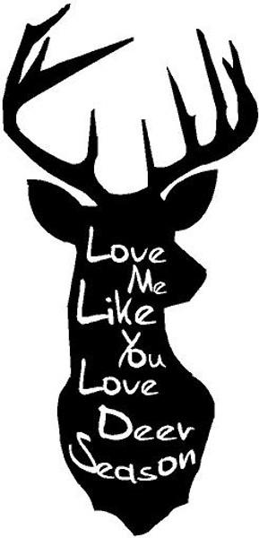 Decal-Love me Like you love deer season
