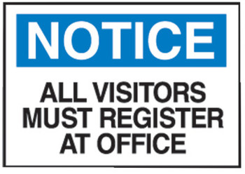 Brady Admittance Signs, Notice, All Visitors Must Register At Office, White/Blue (1 EA/EA)